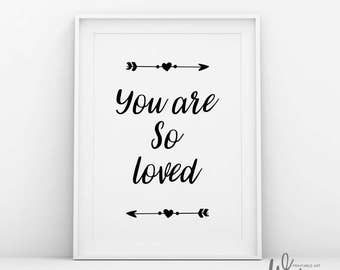 You are so loved print,Tribal nursery decor,Arrow nursery decor,Baby girl quotes,Monochrome nursery,Baby quotes,Above crib decor