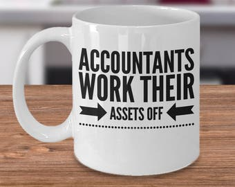 Accountant Coffee Mug - Gifts for Accountants - CPA Gift - Accountant Gift Ideas - Accountants Work Their Assets Off