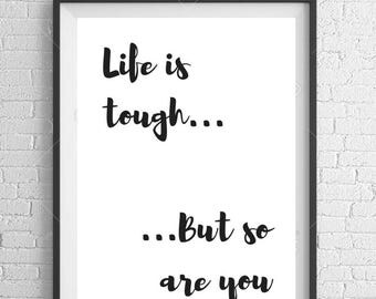 Life Is Tough But So Are You A4 Motivational Wall Art Print