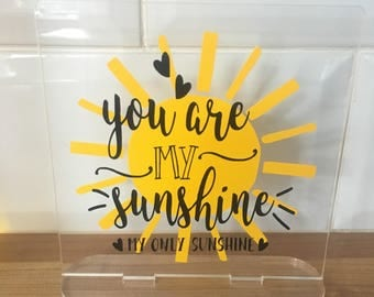 Your are my sunshine plaque