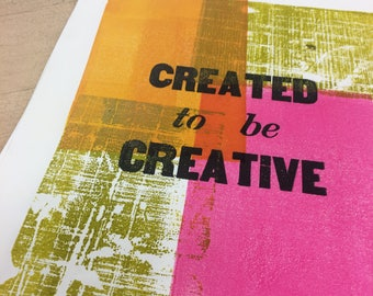 Created to be Creative Letterpress Print