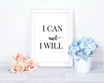 I Can And I Will Printable Quote, Printable Word Art, Inspirational Quote, Creative Home Decor, Instant Download
