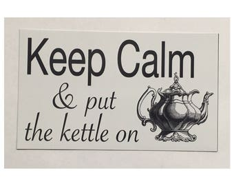 Keep Calm and Put The Kettle On Coffee Tea Room Sign Cafe Kitchen