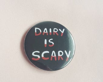 Vegan Pin - Dairy Is Scary