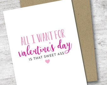 All I Want For Valentine's Day Is That Sweet Ass Card | Valentine's Day Card | Sassy Love Card