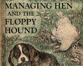 The Managing Hen and the Floppy Hound - Ruth and Latrobe Carroll - Ruth Carroll - 1972 - Vintage Kids Book
