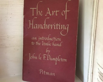 The Art of Handwriting, introduction to the Italics by John le F. Dumpleton published by Pitman 1954