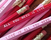 BONUS SALE Love is All You Need... Pencil 6 Pack - Romantic and Fun Valentine Gift