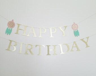 Dream Catcher Happy Birthday Banner - Gold Glitter Garland//Wild One Theme garland//Dream Catcher Tribal Banner//Pow Wow BOHO birthday Decor