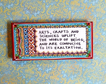 "Colorful Art Magnet- Baha'i Quote- ""Arts, crafts and sciences uplift the world of being..."""