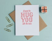 Letterpress Greeting Card - Love Card - Warm Thoughts - I Want to Hug You All the Time - WMV-136