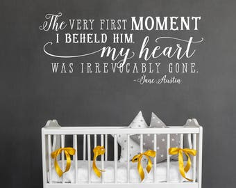Nursery Quote - The very first moment I beheld him, my heart was irrevocably gone - Wall Decal - Jane Austin Quote - Boy's Nursery Decor