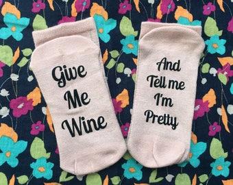 Novelty Socks- Give Me Wine and Tell Me I'm Pretty