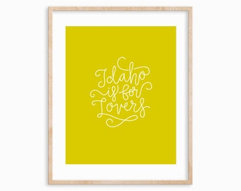 "8x10 ""Idaho is for Lovers"" Mustard Yellow Art Print, Typographic Print, Idahome"