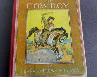 NED the COWBOY 1912 ANTIQUE Children's Book Great Illustrations by Clara Andrews Williams, Frederick A Stokes Publishers New York Cowboys