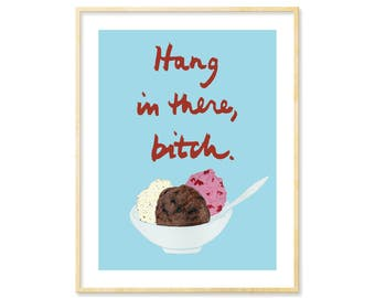 Funny Dorm Wall Art, Ice Cream Print, Snarky Wall Art, Snarky BFF Gift, Best Friend Birthday, Funny Print, Ice Cream Poster, Bitchy, 8.5x11