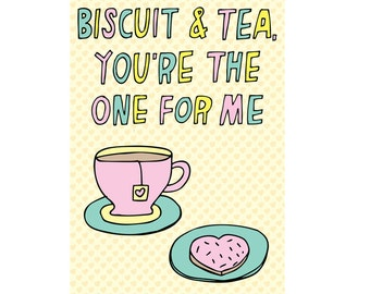 Romantic Card - Biscuits and Tea, You're The One For Me