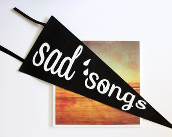 Sad Songs - Pennant for those who prefer the sad song - vintage wall pennant - wool pennant - wool flag - wall banner - room decorations