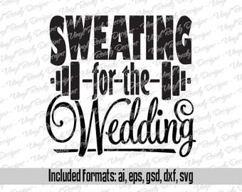 Sweating for the Wedding - Vector Art - Svg Eps Ai Gsd Dxf Digital Download