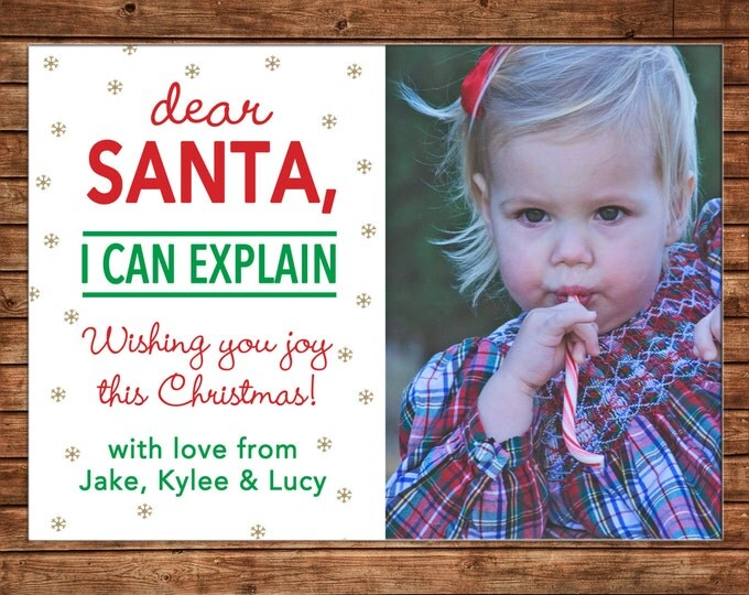 Photo Picture Christmas Holiday Card Dear Santa I Can Explain Baby Child - Digital File