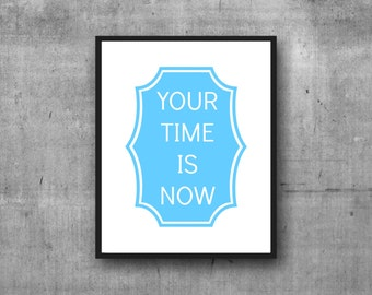 Your Time is Now, Motivational Wall Decor, Inspirational Quote, Office Decor, Light Blue, Encouraging Quotes, Believe in Yourself