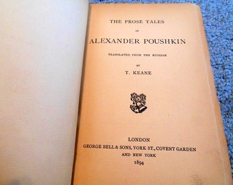 Poushkin's Prose Tales/The Prose Tales of Alexander Pouskin/Translated from the Russian by T. Keane, London, 1894, 1st edition, Russian Lit