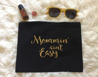FREE SHIPPING Mommin' Aint Easy make up bag | Choose color | natural cotton canvas bag | Purse | momlife | zippered pouch | Customized