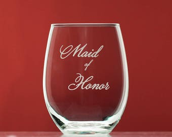 Maid of Honor stemless wine glass - wedding - will you be my maid of honor, maid of honor gift, personalized wine glass - wedding party gift