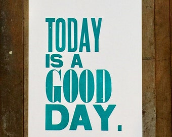 Today is a Good Day Art Print, Teal Poster, Letterpress Wall Art, Typography Sign