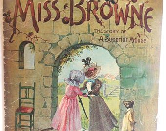 Miss Browne The Story of a Superior Mouse - Replica of the Antique Original - Vintage Book
