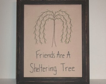 UNFRAMED Primitive Stitchery Picture Friends Are A Sheltering Tree Willow Gift 8 x 10 Inch Country Home Decor Decoration Wall wvluckygirl