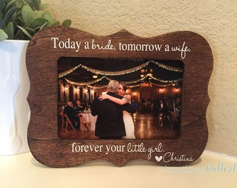 Today A Bride Forever And Always Your Little Girl Parents Of The Bride Gift For Dad I Loved You First Frame Father Of The Bride Thank You