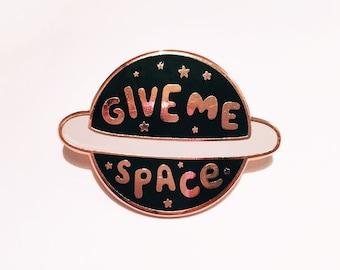Give Me Space Enamel Lapel Pin | Enamel pin / pin game / pin badge / cute pin