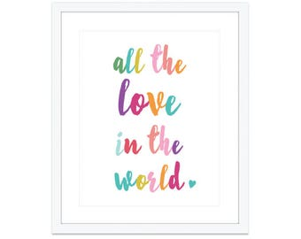 All the love in the world Art Print - Nursery Decor - Nursery Wall Art -  Typography Poster - Kids Room Wall Art