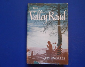 The Valley Road, a Vintage Book About the Story of Virginia Hot Springs