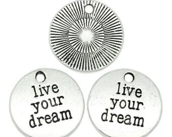 """30 pcs. Antique Silver Circle """"Live Your Dream"""" Charms Pendants - 19.5mm"""