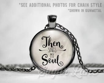 Then Sings My Soul Necklace - Glass Dome Necklace - How Great Thou Art - Gospel Pendant - Gospel Necklace