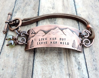 Mountain Range Bracelet - Love Her But Leave Her Wild - Mountain Woman Jewelry - Atticus Quote - Nature Jewelry - Leather Bracelet