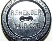 Vintage Button Alemite advertising Remember Your Car...