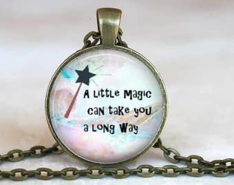 A Little Magic Can Take You A Long Way..Roald Dahl..James and the Giant Peach..Glass Pendant, Necklace or Key Ring