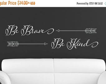 20% off Be Brave Be Kind Arrows- Vinyl Lettering wall decals words quotes decal living room family graphics decals Art Home decor itswritten