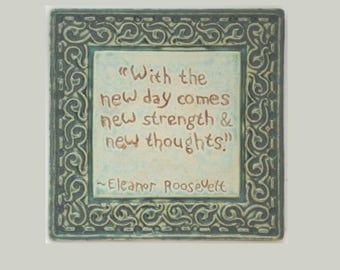 Eleanor Roosevelt MUD Pi Arts and Crafts Ceramic 6x6 Quote Tile