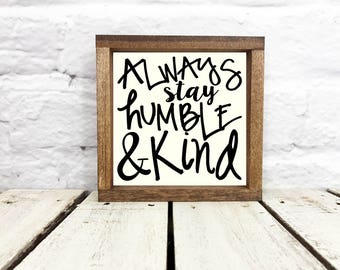 Humble and Kind, Always Stay Humble, Anniversary Gift for Her, Blessed Sign, Farmhouse, Farmhouse Decor, Framed Sign Free Shipping
