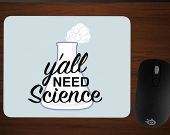 Y'all Need Science Mousepad