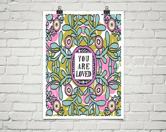 You Are Loved 18x24 Art Poster Giclee Typography Floral Family Lisa Weedn