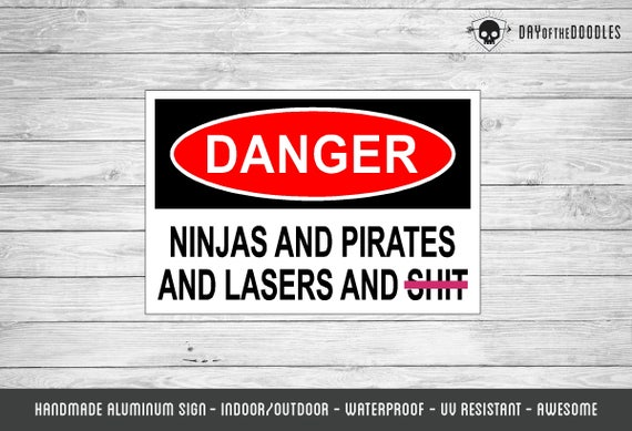 THE ORIGINAL Warning Sign - Pirates and Ninjas and Lasers and Sh*t - Mature