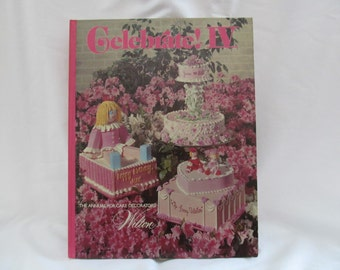 Celebrate! IV The Annual for Cake Decorators by Wilton - 1977