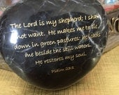 Scripture  Psalm 23:1The Lord is my shepherd Engraved River Rock