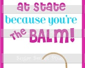 """INSTANT DOWNLOAD Meet Good Luck State Competition game  Lip Balm Digital Gift Card , """" You're the Balm"""" Pink & Blue"""
