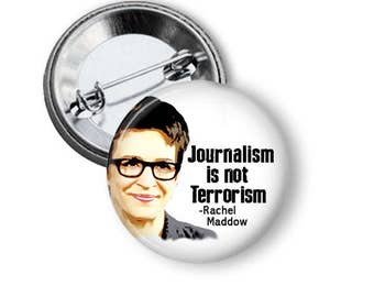 Free Press Button Journalism Button Rachel Maddow Quote Protest Pin B19
